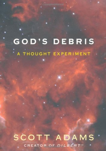 Scott Adams God's Debris A Thought Experiment