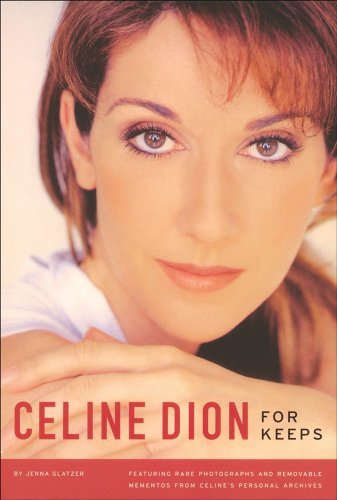 Jenna Glatzer Celine Dion For Keeps [with Removable Mementos From Personal