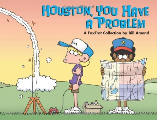 Bill Amend Houston You Have A Problem A Foxtrot Collection