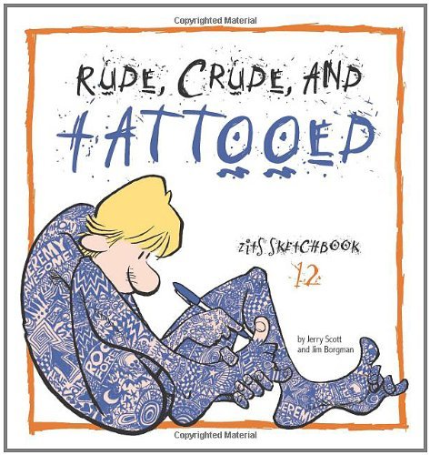Jim Borgman Rude Crude And Tattooed