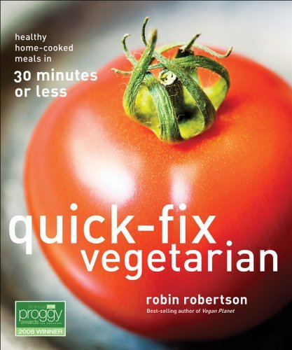 Robin Robertson Quick Fix Vegetarian Healthy Home Cooked Meals In 30 Minutes Or Less