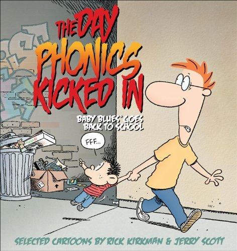 Rick Kirkman The Day Phonics Kicked In Baby Blues Goes Back To School