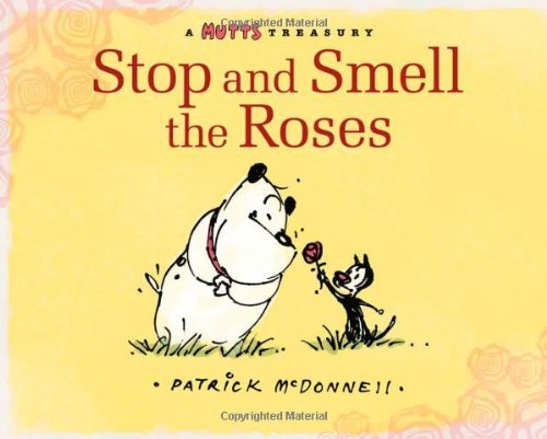 Patrick Mcdonnell Stop And Smell The Roses A Mutts Treasury