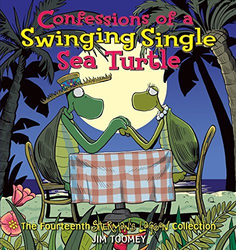 Jim Toomey Confessions Of A Swinging Single Sea Turtle
