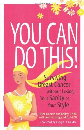 Elisha Daniels You Can Do This! Surviving Breast Cancer Without Losing Your Sanit