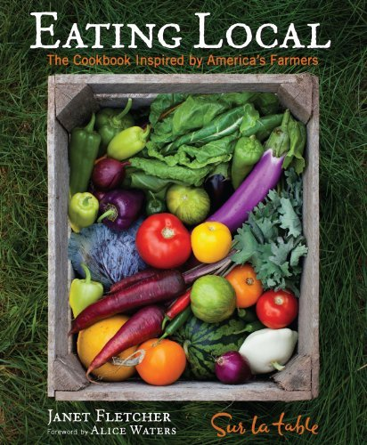 Sur La Table Eating Local The Cookbook Inspired By America's Farmers