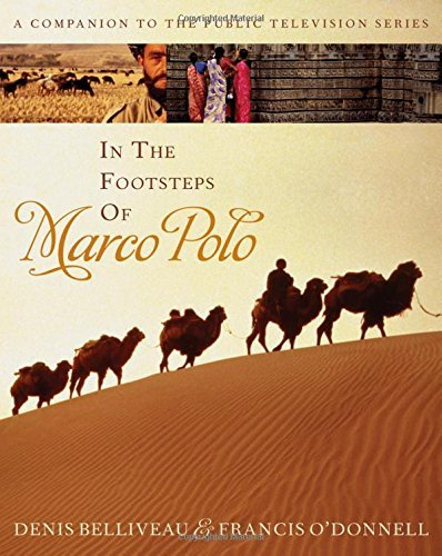 Denis Belliveau In The Footsteps Of Marco Polo