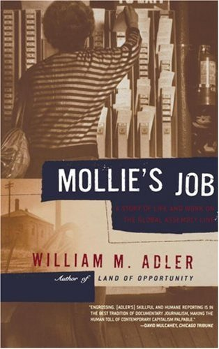 William M. Adler Mollie's Job A Story Of Life And Work On The Global Assembly L
