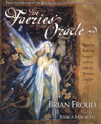 Brian Froud The Faeries' Oracle Working With The Faeries To Find Insight Wisdom