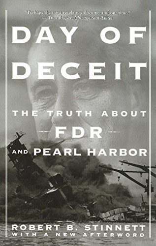 Robert Stinnett Day Of Deceit The Truth About Fdr And Pearl Harbor