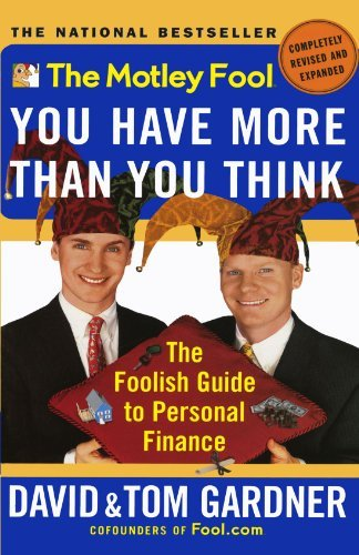 David Gardner The Motley Fool You Have More Than You Think The Foolish Guide To Personal Finance