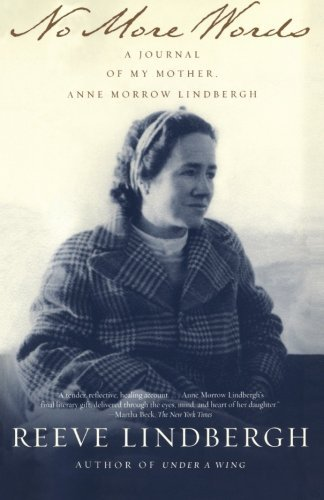 Reeve Lindbergh No More Words A Journal Of My Mother Anne Morrow Lindbergh