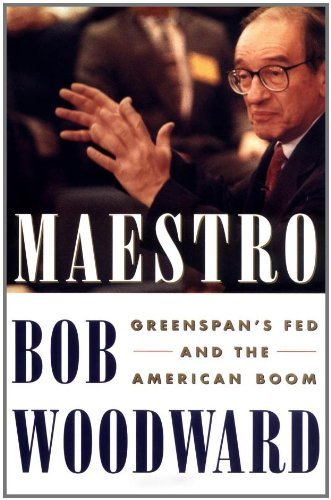 Bob Woodward Maestro Greenspan's Fed & The American Boom