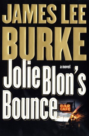 James Lee Burke Jolie Blon's Bounce A Novel