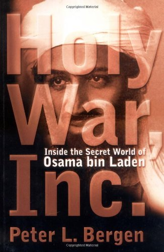 Peter L. Bergen Holy War Inc. Inside The Secret World Of Osama B