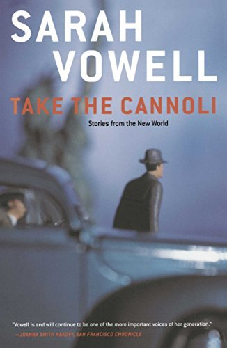 Sarah Vowell Take The Cannoli Stories From The New World