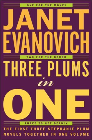 Janet Evanovich Three Plums In One One For The Money Two For The Dough Three To Ge
