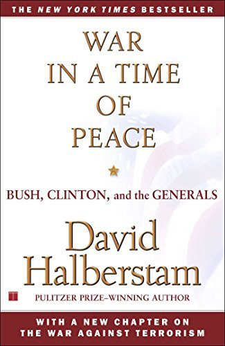David Halberstam War In A Time Of Peace Bush Clinton And The Generals