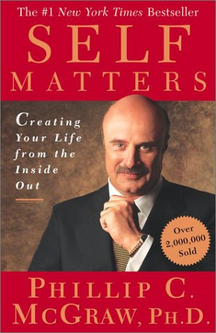 Phillip C. Mcgraw Self Matters Creating Your Life From The Inside Out