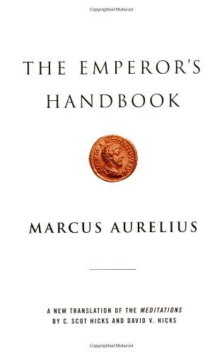 Marcus Aurelius The Emperor's Handbook A New Translation Of The Meditations
