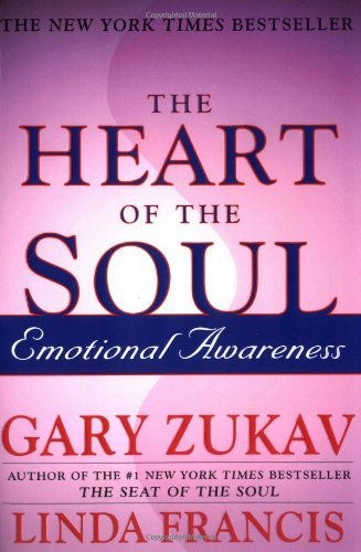 Gary Zukav The Heart Of The Soul Emotional Awareness