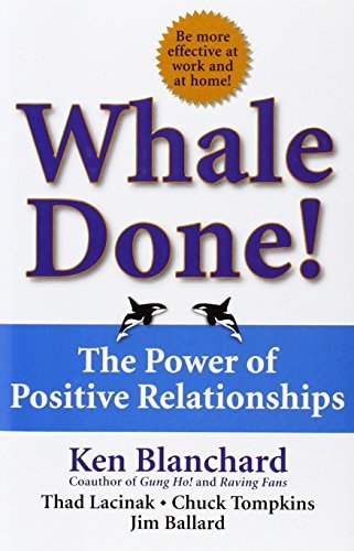 Kenneth Blanchard Whale Done! The Power Of Positive Relationships