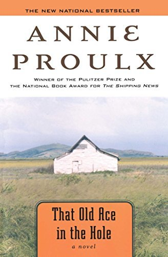 Annie Proulx That Old Ace In The Hole