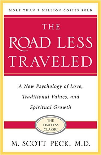 M. Scott Peck The Road Less Traveled Timeless Edition A New Psychology Of Love Traditional Values And 0025 Edition;anniversary