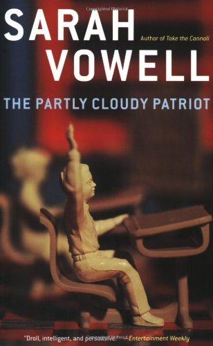 Sarah Vowell The Partly Cloudy Patriot