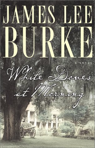 James Lee Burke White Doves At Morning