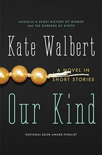 Kate Walbert Our Kind A Novel In Stories