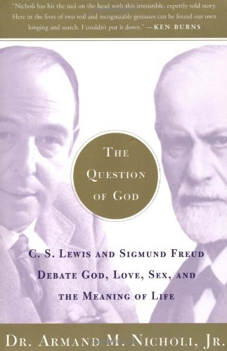 Armand Nicholi The Question Of God C.S. Lewis And Sigmund Freud Debate God Love Se