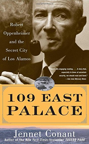 Jennet Conant 109 East Palace Robert Oppenheimer And The Secret City Of Los Ala