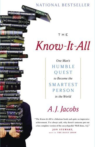 A. J. Jacobs The Know It All One Man's Humble Quest To Become The Smartest Per