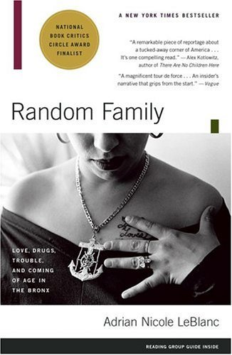 Adrian Nicole Leblanc Random Family Love Drugs Trouble And Coming Of Age In The Br