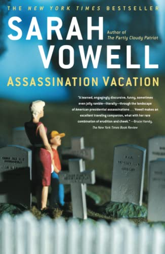 Vowell Sarah Assassination Vacation