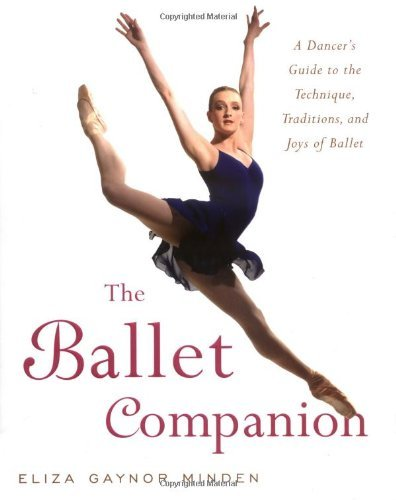 Eliza Gaynor Minden Ballet Companion The A Dancer's Guide To The Technique Traditions An