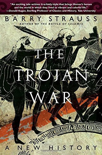 Barry Strauss The Trojan War A New History