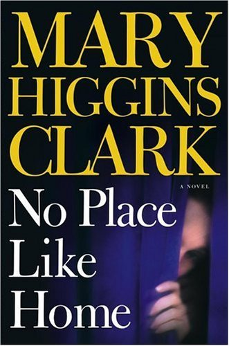 Mary Higgins Clark No Place Like Home