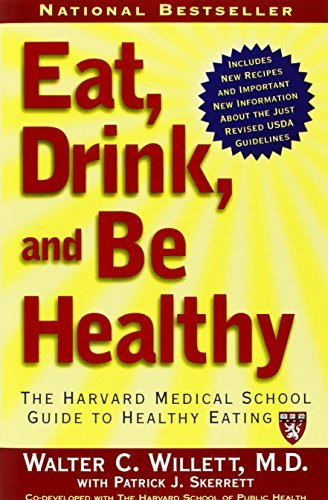 Walter Willett Eat Drink And Be Healthy The Harvard Medical School Guide To Healthy Eatin