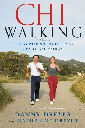 Danny Dreyer Chiwalking The Five Mindful Steps For Lifelong Health And En