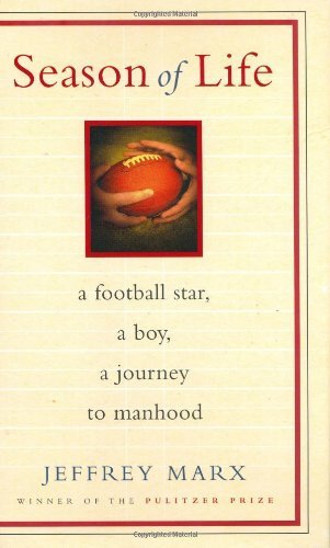 Jeffrey Marx Season Of Life A Football Star A Boy A Journey To Manhood