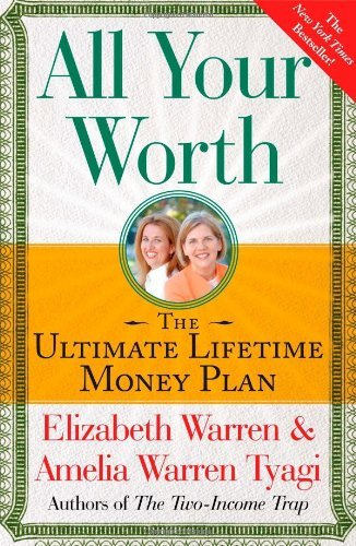 Elizabeth Warren All Your Worth The Ultimate Lifetime Money Plan