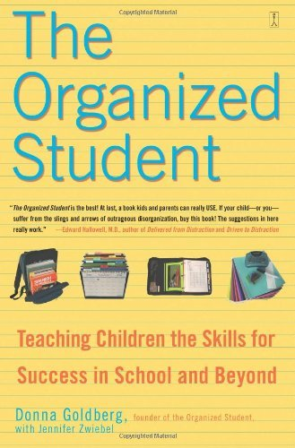Donna Goldberg The Organized Student Teaching Children The Skills For Success In Schoo