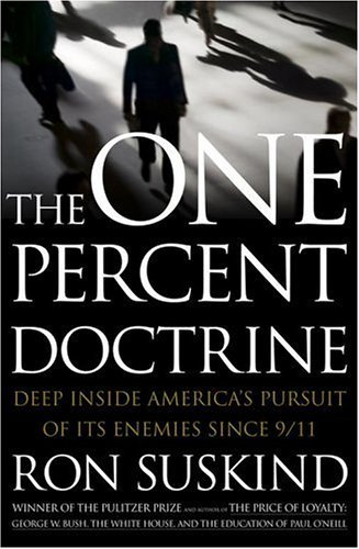Ron Suskind One Percent Doctrine Deep Inside America's Pursuit Of Its Enemies Sinc