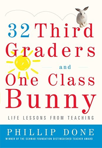 Phillip Done 32 Third Graders And One Class Bunny Life Lessons From Teaching