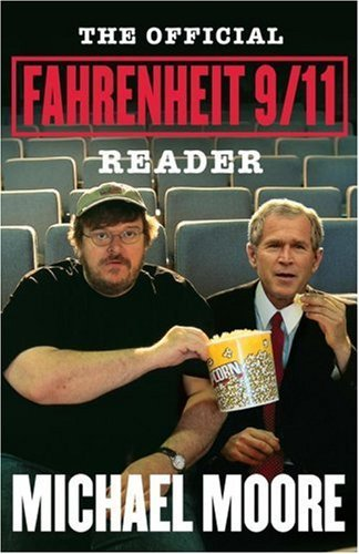 Michael Moore The Official Fahrenheit 9 11 Reader