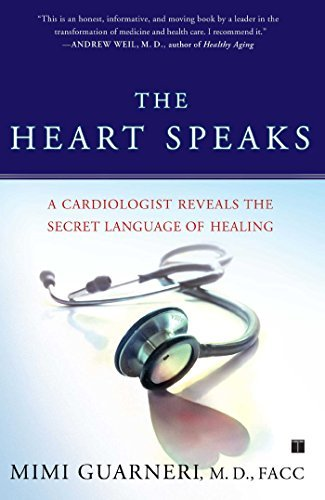 Mimi Guarneri The Heart Speaks A Cardiologist Reveals The Secret Language Of Hea