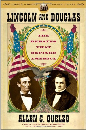 Allen C. Guelzo Lincoln And Douglas The Debates That Defined America