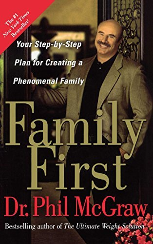 Phil Mcgraw Family First Your Step By Step Plan For Creating A Phenomenal